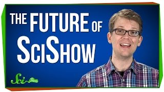 The Future of SciShow