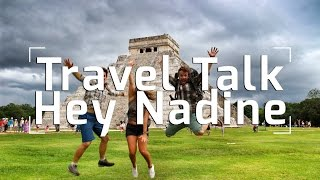 Travel Talk: Q&A with Hey Nadine!