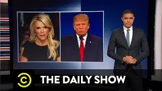 The Daily Show - Donald Trump vs. Megyn Kelly