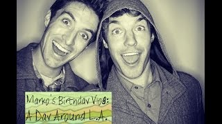 A Day in L.A.(Marko's Birthday Vlog)