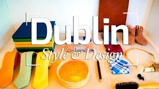 DUBLIN DESIGN   STYLE & DESIGNERS IN IRELAND'S CAPITAL