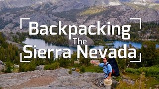 Backpacking California's Sierra Nevada Mountains