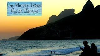 One Minute Travel:  Rio de Janeiro