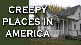 Top 10 Creepy Places in America