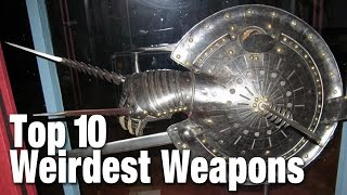 Top 10 Weirdest Weapons