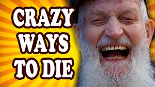 Top 10 Crazy Ways to Die