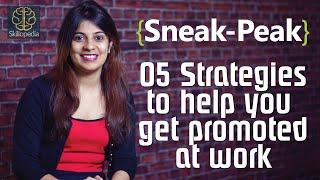 Sneak-Peak - Strategies to help you get promoted at work ( New upload at Skillopedia)