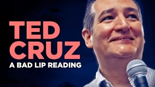 """TED CRUZ"" — A Bad Lip Reading"