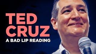 """TED CRUZ"" — A Bad Lip Reading"