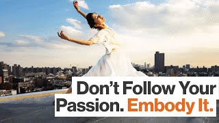 There Are Two Kinds of Passion: One You Should Follow, One You Shouldn't
