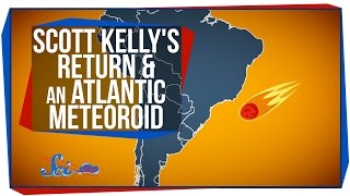 Scott Kelly's Return and an Atlantic Meteoroid