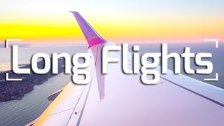 TRAVEL TIPS: HOW TO SURVIVE LONG FLIGHTS