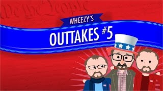 Outtakes #5: Crash Course Government and Politics