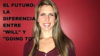 Ingles con Kristina: El Futuro y la Diferencia Entre Will y Going To