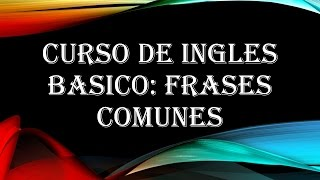 Frases Comunes en Ingles