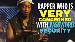 Rapper Who Is Very Concerned With Password Security