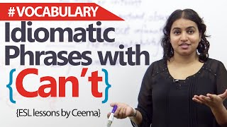 English lessons - 10 Idiomatic Expressions with the modal verb 'Can't'
