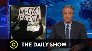 The Daily Show - We Can't Breathe