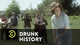 Drunk History - Babe Didrikson and the LPGA