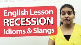 English Lesson :  Recession - Vocabulary, Slangs & Idioms. English Lessons to speak fluent English