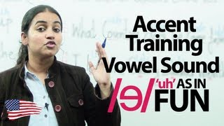 Accent Training E07  - Vowel sound  /ɘ/  'uh' AS IN FUN