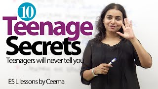 10 Teenage Secrets teenagers will never tell you. - Free Spoken English Lesson