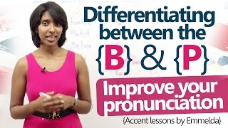 Differentiating between the P & B sounds - English Accent Lesson to improve pronunciation
