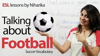 Vocabulary and Phrases - Football or Soccer - Free English Lesson