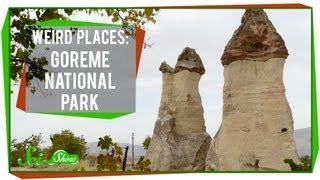 Weird Places: Göreme National Park