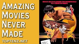 Top 10 Amazing Movies That Were Never Made - Toptenz.net