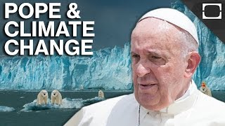 Pope Francis's Radical Climate Change Campaign