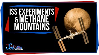 The Next ISS Experiments, and Pluto's Weird Methane Mountains