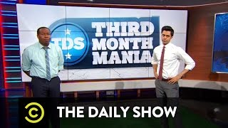 The Daily Show - Third Month Mania Deep Dive - Everyday