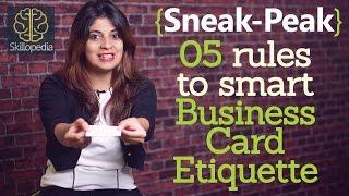 Sneak Peek -  5 rules to smart business card etiquette ( Lesson from Skillopedia)