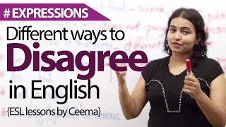 Different Ways To Disagree In English - Spoken English Lesson