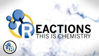Reactions - This is Chemistry (Trailer)