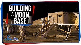 Building a Base on the Moon