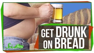 How to Get Drunk on Bread