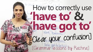 English Grammar lesson – Using modal verbs 'have to' & 'have got to' correctly.