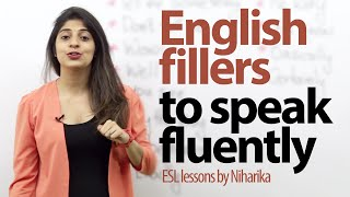 English fillers to speak fluently. ( Gap fillers)  Free English lesson