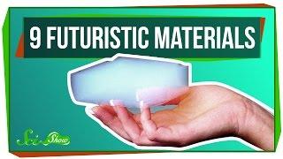 9 Futuristic Materials