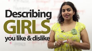 Talking about girls you like and dislike - Free English lessons ( Vocabulary, Expressions & Phrases)