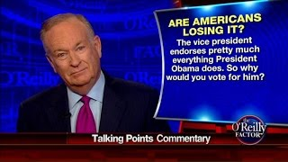 O'Reilly: If You'd Vote For Biden Over The GOP You're 'Dumb'