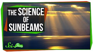 The Science of Sunbeams