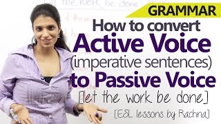Active voice (Imperative sentences) to Passive voice - English Grammar lesson