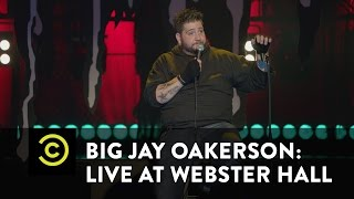 Big Jay Oakerson: Live at Webster Hall - The Full-Balled Man - Uncensored