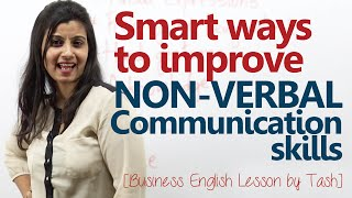 Smart ways to improve your Non-Verbal communications skills ( Business English Lesson)