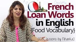 French Loan Words in English - English lesson -  Food Vocabulary
