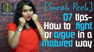 Sneak Peek - How to fight or argue in a matured way? Skillopedia