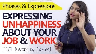 Expressing unhappiness about your job - Business English Lesson